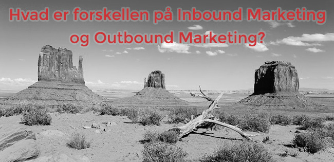 Hvad er forskellen på inbound marketing og outbound marketing