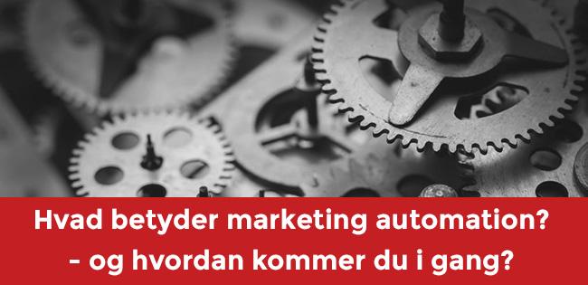 Hvad betyder marketing automation