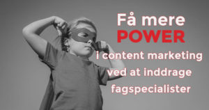 Få mere power i content marketing