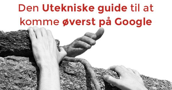 Den utekniske guide til at komme øverst på Google