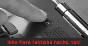 Ikke flere taktiske hacks