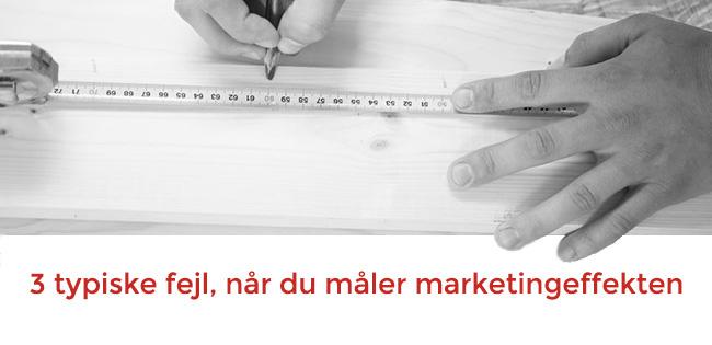 Fejl når du måler marketingeffekt