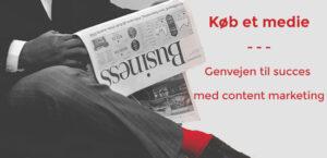 Køb et medie - genvejen til succes med content marketing