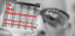 Content marketing og eksperimenter i 10 år