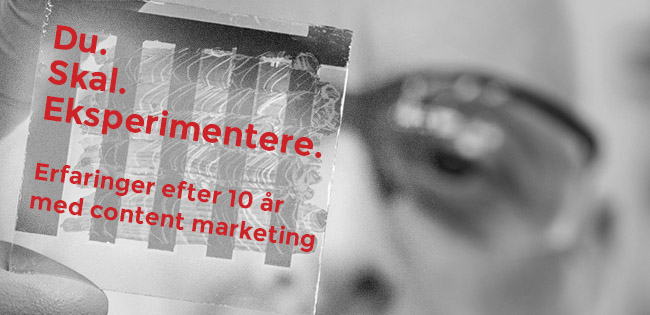 Content marketing og eksperimenter i 10 år
